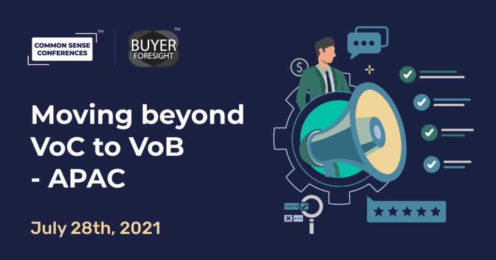 BuyerForesight - Moving beyond VoC to VoB - APAC