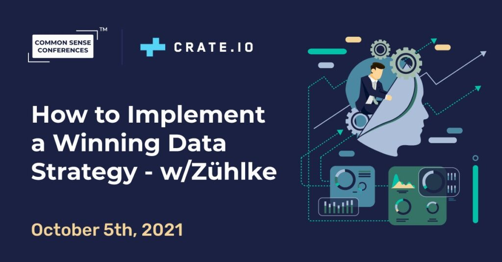 Crate - How to Implement a Winning Data Strategy - w/Zühlke