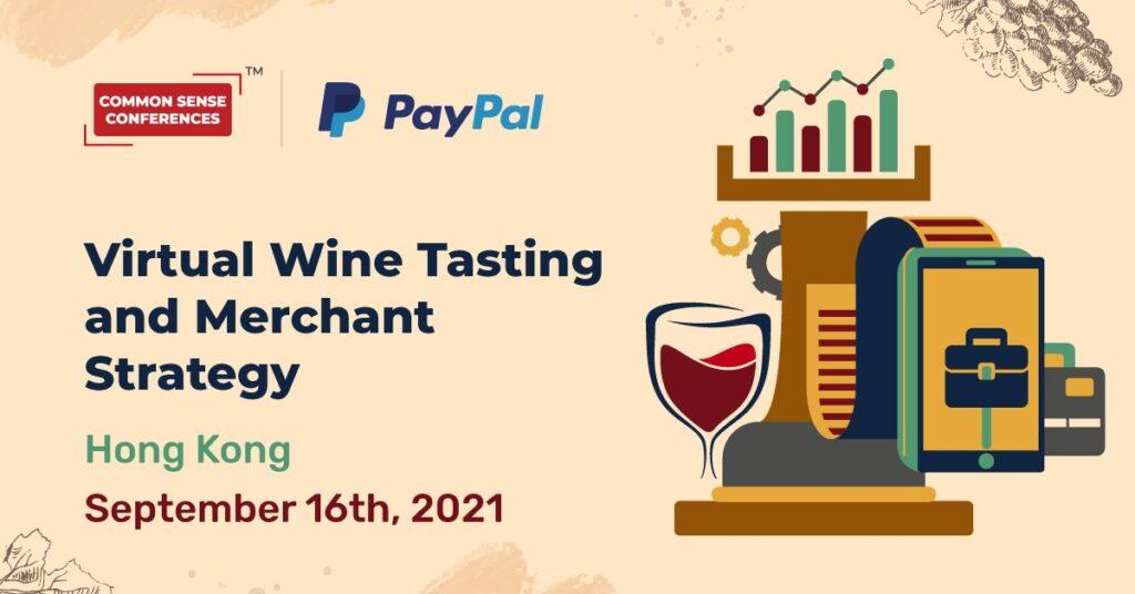 PayPal - Virtual Wine Tasting and Merchant Strategy - Hong Kong