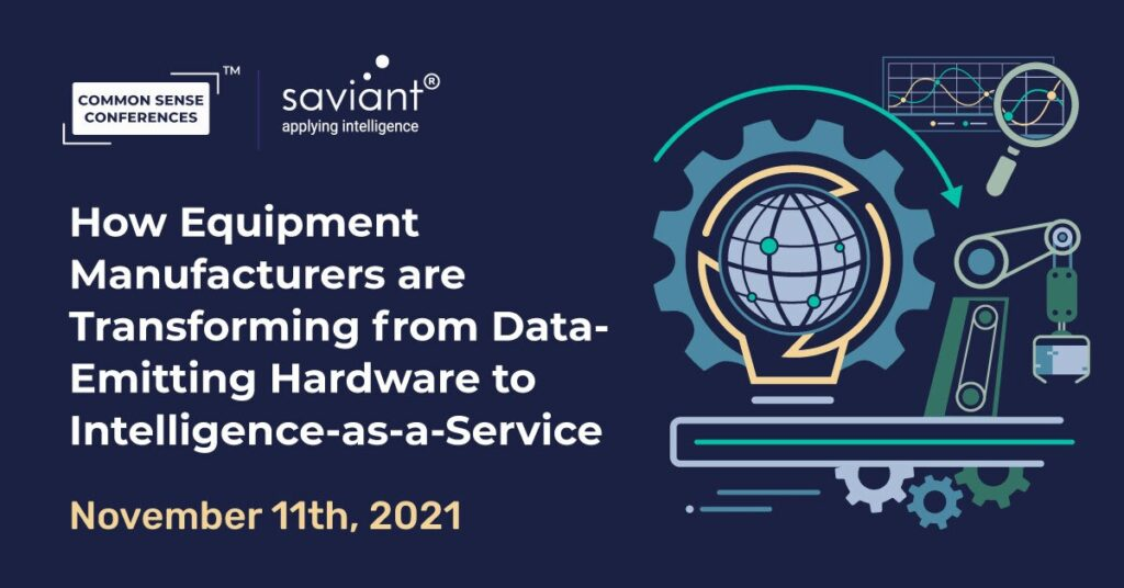 Saviant - How Equipment Manufacturers are Transforming From Data-Emitting Hardware to Intelligence-as-a-Service