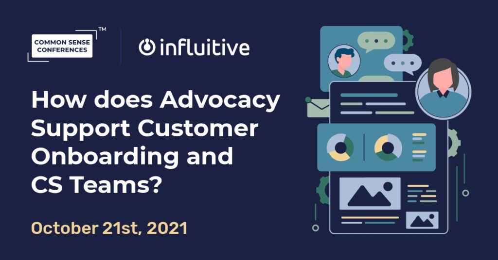 Influitive - How does Advocacy Support Customer Onboarding and CS Teams?