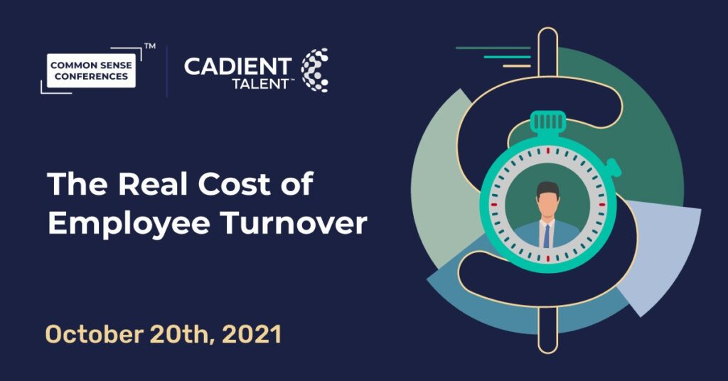 Cadient Talent - The Real Cost of Employee Turnover