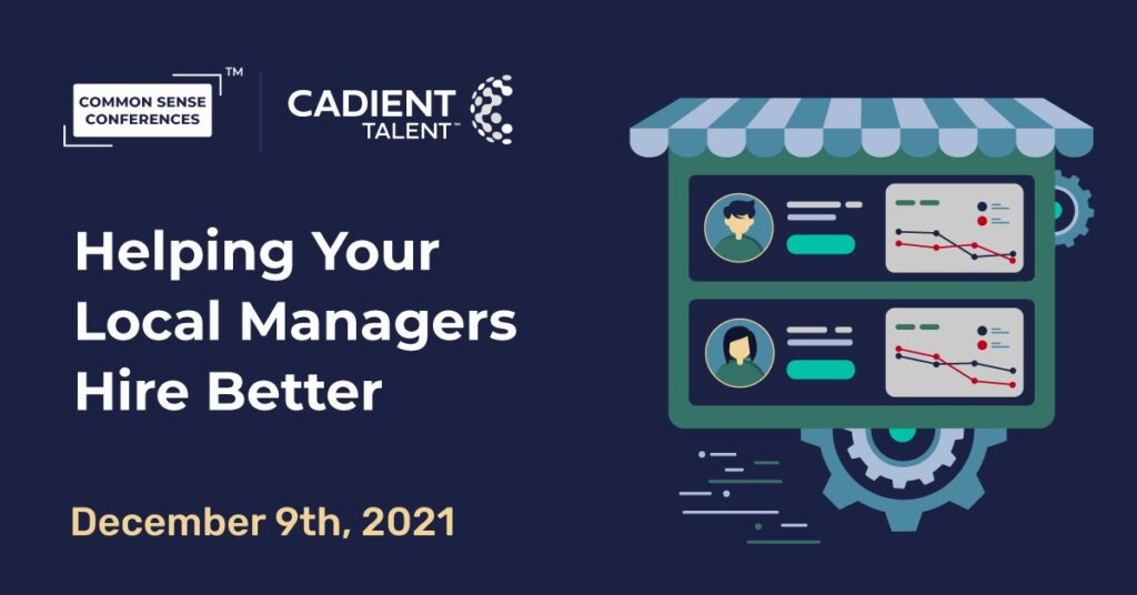 Cadient Talent - Helping Your Local Managers Hire Better