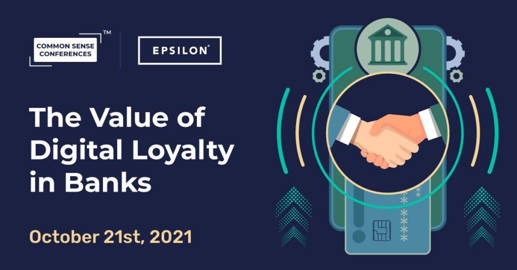 Epsilon - The Value of Digital Loyalty in Banks