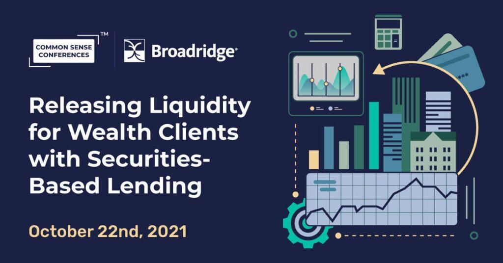 Broadridge - Releasing Liquidity for Wealth Clients with Securities-Based Lending