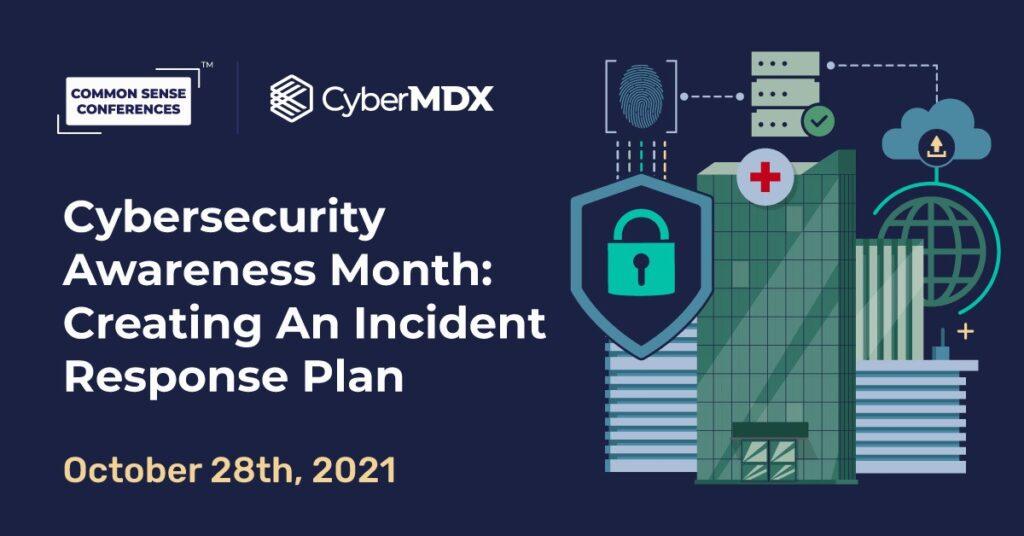 CyberMDX - Cybersecurity Awareness Month: Creating An Incident Response Plan