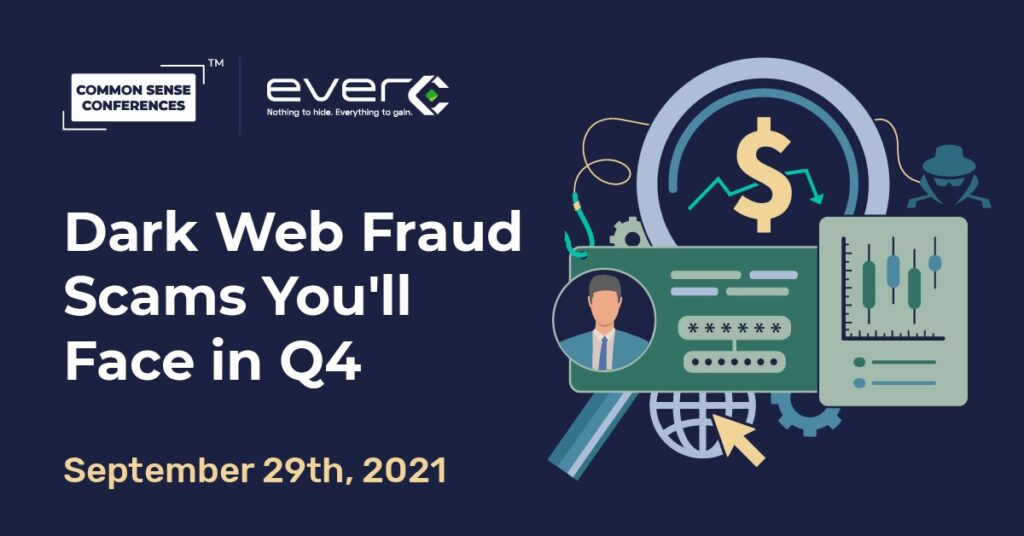 EverC - Dark Web Fraud Scams You'll Face in Q4