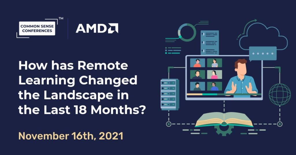 AMD - How has Remote Learning Changed the Landscape in the Last 18 Months?