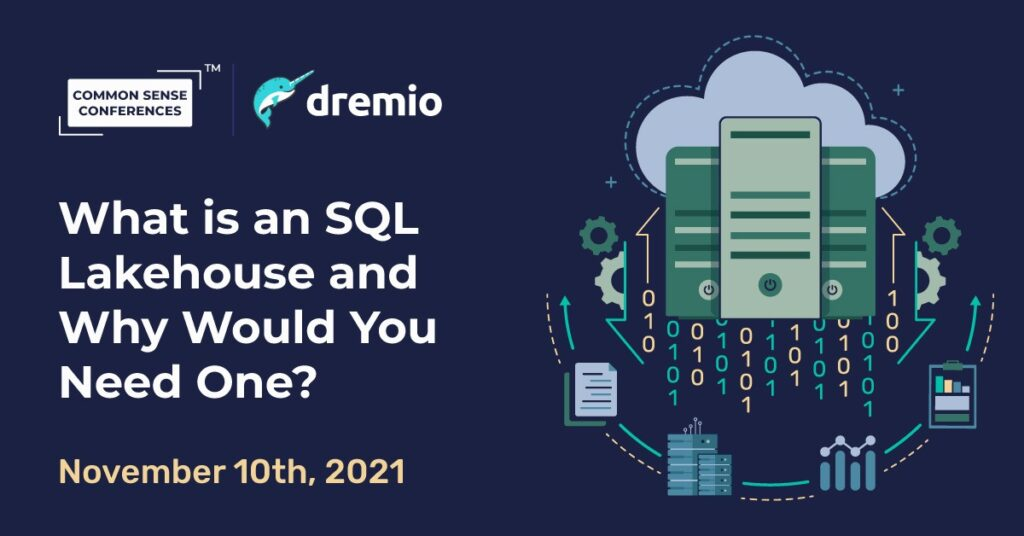 Dremio - What is an SQL Lakehouse and Why Would You Need One?