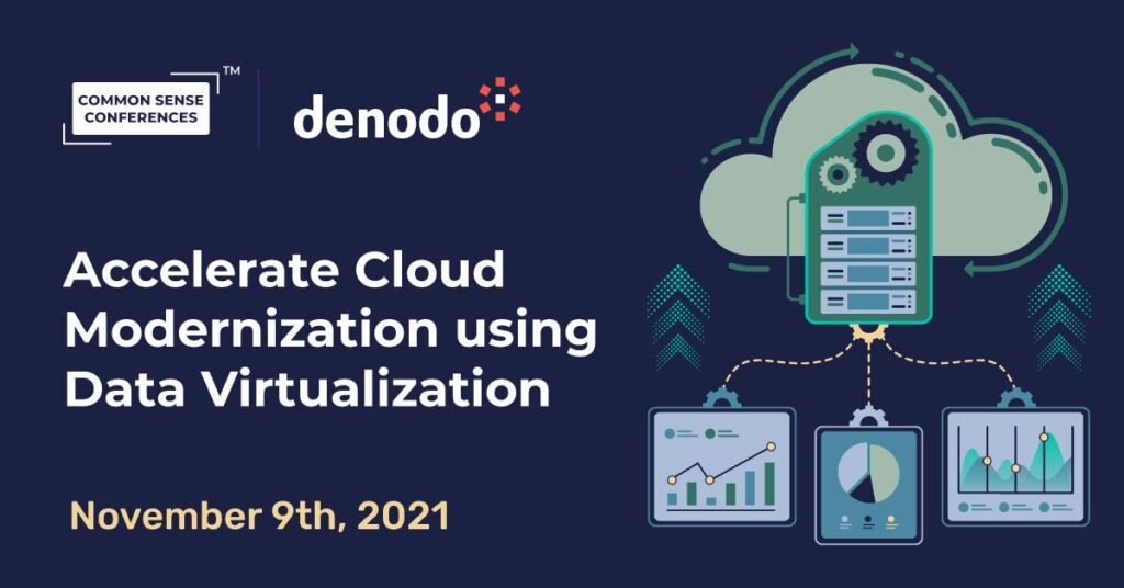 Denodo - Accelerate Cloud Modernization Using Data Virtualization